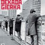 """Dekada Gierka"" – pomocnik ""Polityki"""