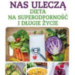 Dieta na odporność i długie życie